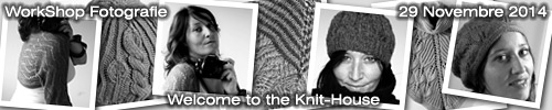 WorkShop Fotografie : Welcome to the Knit-House