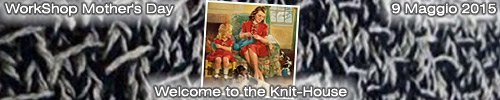 WorkShop Mother´s Day : Welcome to the Knit-House